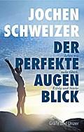 Jochen Schweizer, Der perfekte Augenblick: Le ...