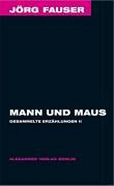 Mann und Maus (mit einer Mini-DVD) (Jörg-Fauser: Gesammelte Erzählungen, Band 2)