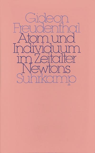 atom-und-individuum-im-zeitalter-newtons-zur-genese-der-mechanistischen-natur-und-sozialphilosophi