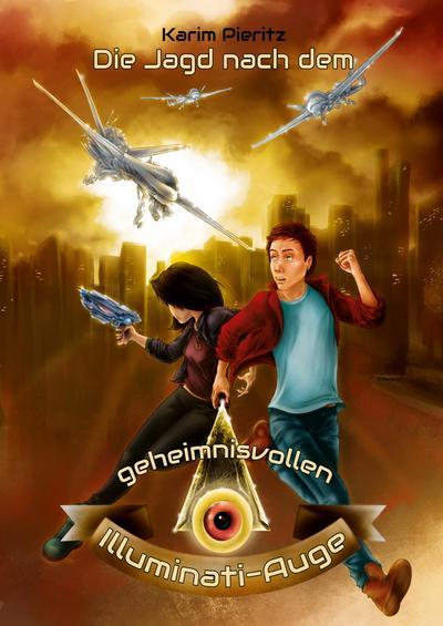die-jagd-nach-dem-geheimnisvollen-illuminati-auge-jugendbuch-fur-coole-jungen-und-abenteuerlustige-