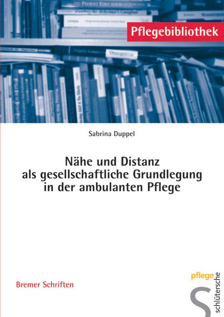 Naehe-und-Distanz-als-gesellschaftliche-Grundlegung-in-der-ambulanten-Pflege