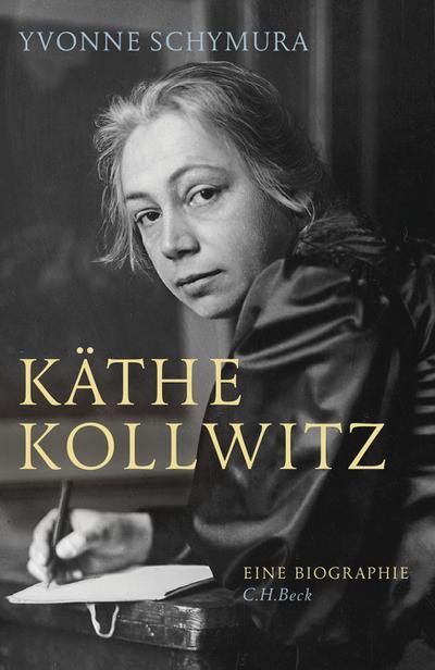 Käthe Kollwitz: Die Liebe, der Krieg und die Kunst
