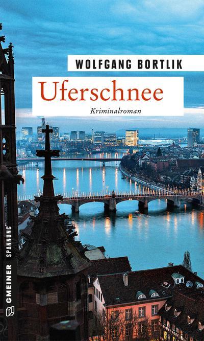 Uferschnee: Kriminalroman (Kriminalromane im GMEINER-Verlag) (Hobbydetektiv Melchior Fischer)