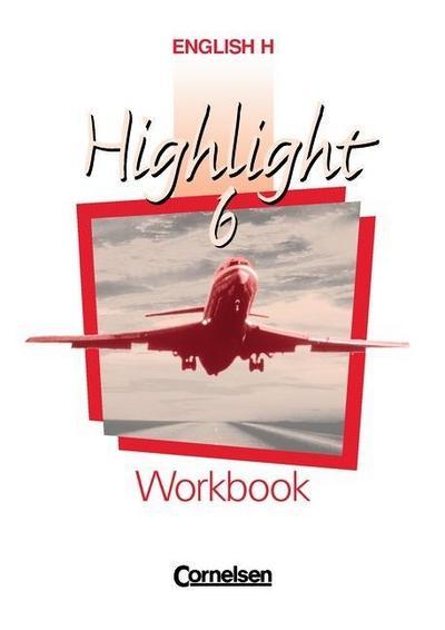 english-h-highlight-ausgabe-a-und-b-english-h-highlight-6-a-workbook-sekundarstufe-1-10-schu