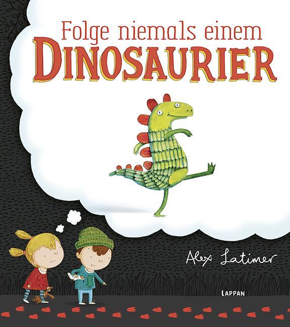 Folge-niemals-einem-Dinosaurier-Alex-Latimer
