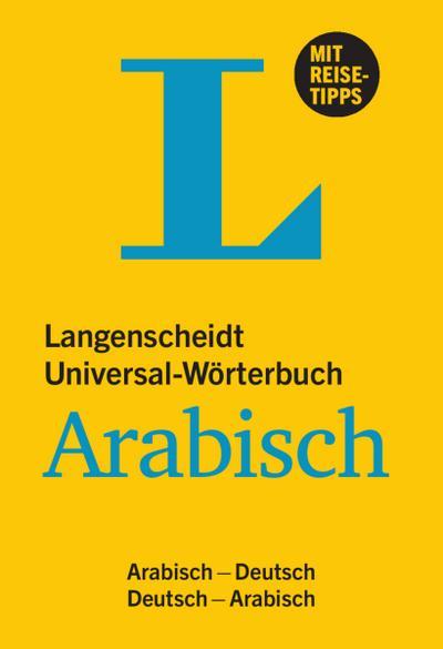 Langenscheidt Universal-Wörterbuch Arabisch - mit Reisetipps: Arabisch-Deutsch/Deutsch-Arabisch (Langenscheidt Universal-Wörterbücher)