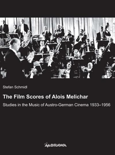 the-film-scores-of-alois-melichar-studies-in-the-music-of-austro-german-cinema-19331956