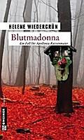 Blutmadonna; Kriminalroman   ; Krimi im Gmeiner-Verlag ; Nicht-exklusives Verkaufsrecht für: Gesamte Welt.; Deutsch