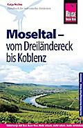 Reise Know-How Moseltal - vom Dreiländereck bis Koblenz
