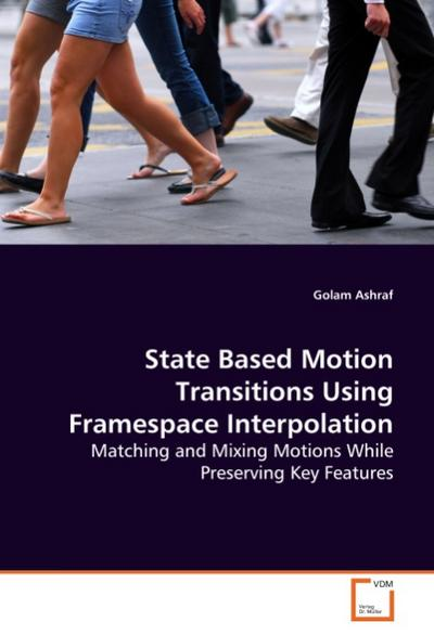 state-based-motion-transitions-using-framespaceinterpolation-matching-and-mixing-motions-while-pres, 64.05 EUR @ regalfrei-de