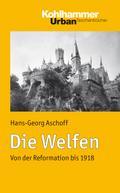 Die Welfen - Von der Reformation bis 1918 (Urban-Taschenbücher)