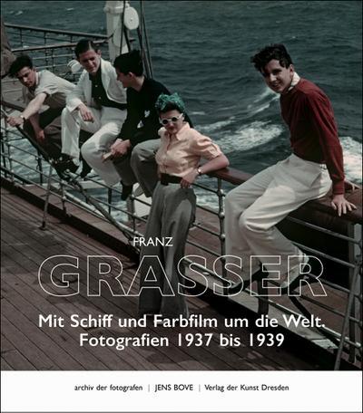 franz-grasser-mit-schiff-und-farbfilm-um-die-welt-fotografien-1937-bis-1939-archiv-der-fotografen