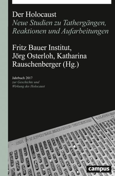 Der Holocaust: Neue Studien zu Tathergängen, Reaktionen und Aufarbeitungen (Jahrbuch zur Geschichte und Wirkung des Holocaust)