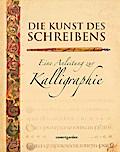 Die Kunst des Schreibens: Eine Anleitung zur  ...