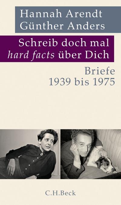 Schreib doch mal 'hard facts' über Dich: Briefe 1939 bis 1975
