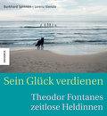 Sein Glück verdienen; Theodor Fontanes zeitlo ...