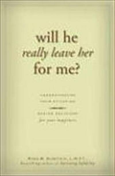 will-he-really-leave-her-for-me-understanding-your-situation-making-decisions-for-your-happiness