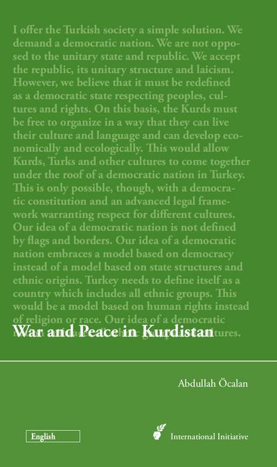 War and Peace in Kurdistan: Perspectives for a political solution of the Kurdish question