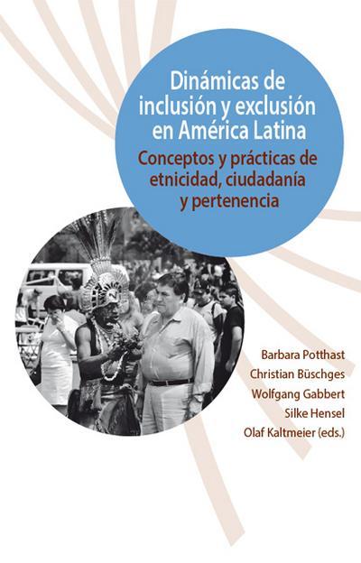 dinamicas-de-inclusion-y-exclusion-en-america-latina-conceptos-y-practicas-de-etnicidad-ciudadani