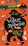Vilja und das Räuberfest: Roman (Viljas Abent ...