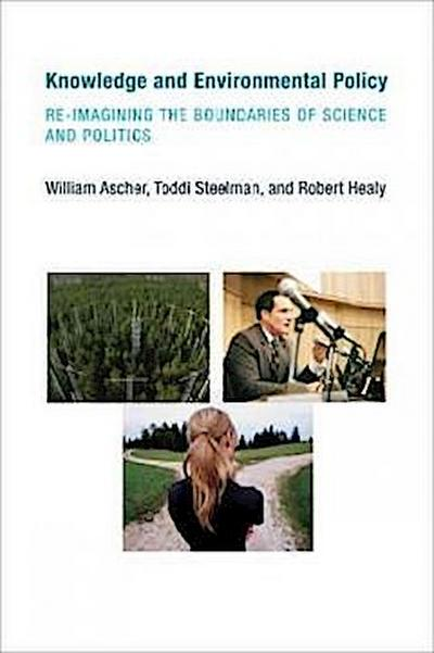 knowledge-and-environmental-policy-re-imagining-the-boundaries-of-science-and-politics-american-an