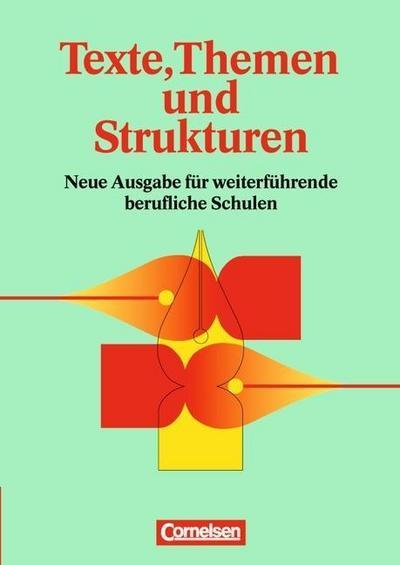 texte-themen-und-strukturen-deutsch-fur-weiterfuhrende-berufliche-schulen-schulerbuch