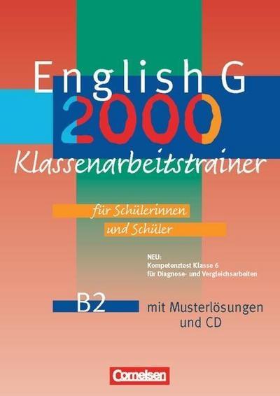 english-g-2000-ausgabe-b-english-g-2000-b2-klassenarbeitstrainer-mit-musterlosungen-und-cd-6-