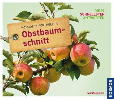 Soforthelfer Obstbaumschnitt: Die 99 schnellsten Antworten