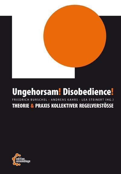 Ungehorsam! Disobedience!: Theorie & Praxis kollektiver Regelverstöße