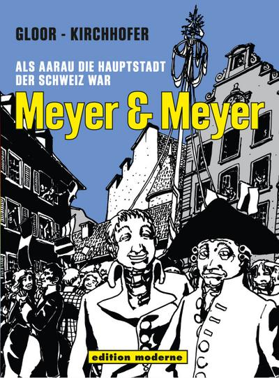meyer-meyer-als-aarau-die-hauptstadt-der-schweiz-war