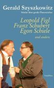 Stücke über große Österreicher - Leopold Figl, Franz Schubert, Egon Schiele und andere
