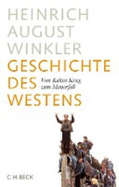 Geschichte des Westens: Vom Kalten Krieg zum Mauerfall