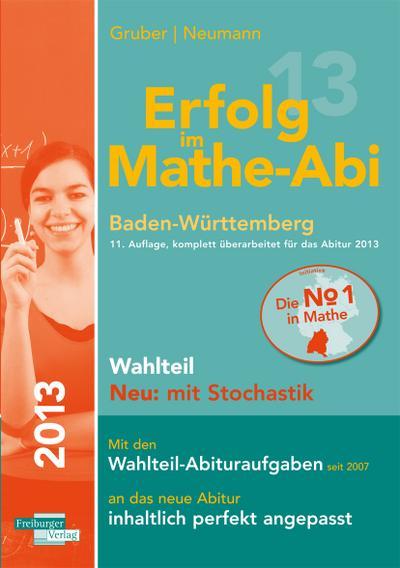 erfolg-im-mathe-abi-2013-baden-wurttemberg-wahlteil-neu-mit-stochastik-mit-den-pflichtteil-abitur