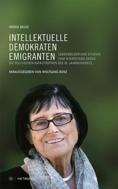 intellektuelle-demokraten-emigranten-lebensbilder-und-studien-zum-widerstand-gegen-die-politische