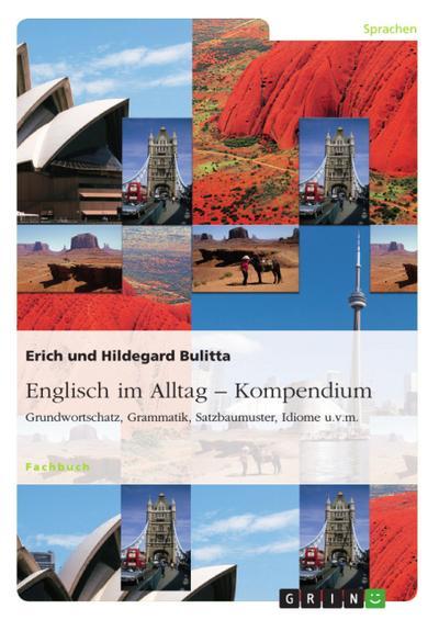 englisch-im-alltag-kompendium-grundwortschatz-grammatik-satzbaumuster-idiome-u-v-m-