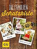Die Familienschatzkiste: Bräuche, Rituale, Spiele & Rezepte rund ums Jahr
