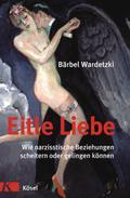 Eitle Liebe: Wie narzisstische Beziehungen sc ...