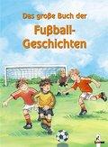 Das grosse Buch der Fussballgeschichten