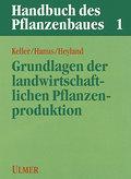 Handbuch des Pflanzenbaues, Bd.1, Grundlagen  ...