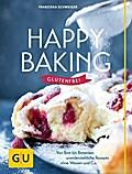 Happy baking glutenfrei: Von Brot bis Brownie ...