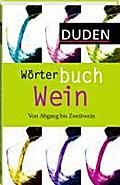 Wörterbuch Wein; Von Abgang bis Zweitwein; Du ...