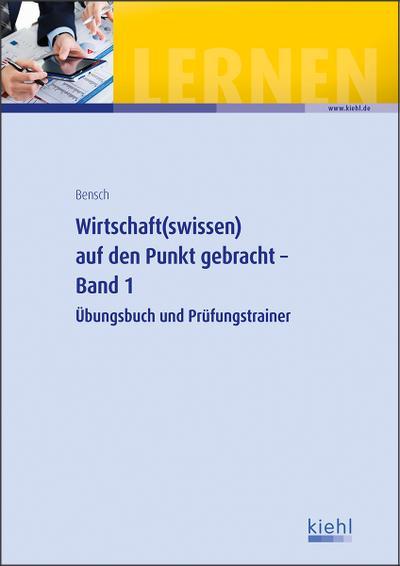wirtschaft-swissen-auf-den-punkt-gebracht-band-1-ubungsbuch-und-prufungstrainer