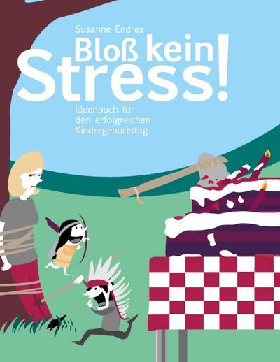 blo-kein-stress-ideenbuch-fur-den-erfolgreichen-kindergeburtstag