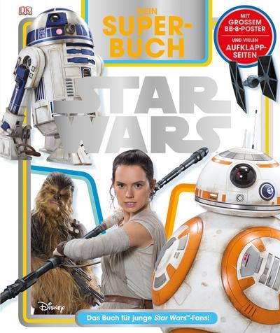 Mein Superbuch Star Wars™  Deutsch  Über 80 farbige Fotos, mit 8 Aufklappseiten und Poster