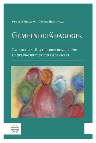gemeindepadagogik-grundlagen-herausforderungen-und-handlungsfelder-der-gegenwart
