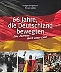 66 Jahre, die Deutschland bewegten; Eine Zeit ...
