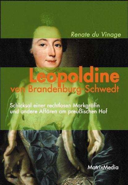 Leopoldine-von-Brandenburg-Schwedt-Renate-du-Vinage