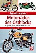 Motorräder des Ostblocks: Bulgarien, Polen, Sowjetunion 1945-1990 (Typenkompass)