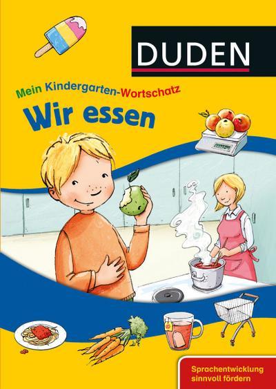 DUDEN Mein Kindergarten-Wortschatz – Wir essen –