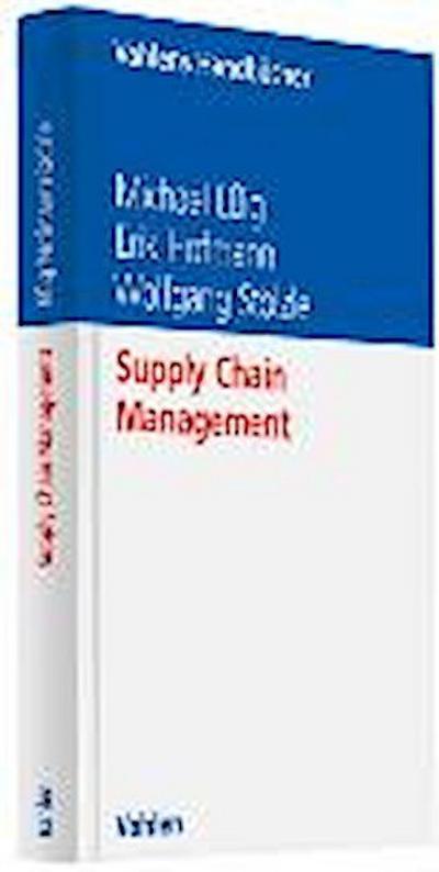 Supply Chain Management - Vahlen - Gebundene Ausgabe, Deutsch, Michael Eßig,Erik Hofmann,Wolfgang Stölzle, ,